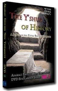 The Y'shua of History Vol. 2 Aramaic English New Testament