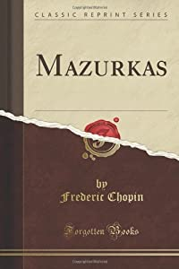 Mazurkas Classic Reprint from Forgotten Books