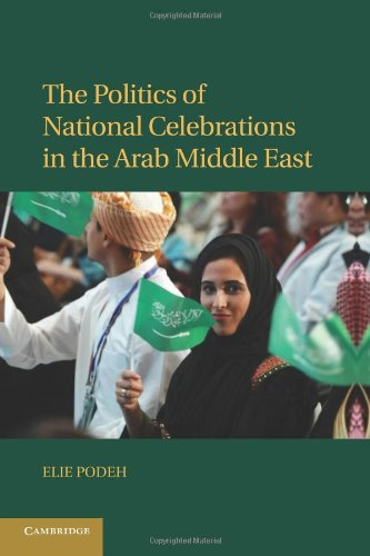 The Politics of National Celebrations in the Arab Middle East