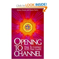 Opening to Channel: How to Connect with Your Guide (Roman, Sanaya)