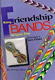 Making...Friendship Bands/Book and Thread (Milner Craft Series)