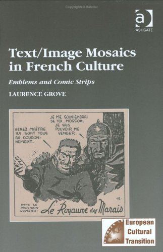 Text/image Mosaics in French Culture: Emblems And Comic Strips (Studies in European Cultural Transition)