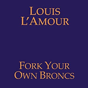 Fork Your Own Broncs (Dramatized) Audiobook