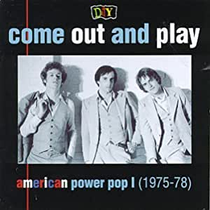 D.I.Y.: Come Out And Play - American Power Pop (1975-78)