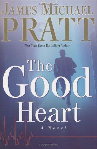 The Good Heart, JAMES MICHAEL PRATT
