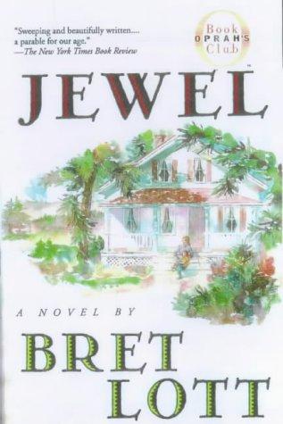 Jewel (Oprah's Book Club), BRET LOTT
