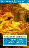 Jason and the Golden Fleece: (The Argonautica) (World's Classics) (0192824619) by Apollonius of Rhodes