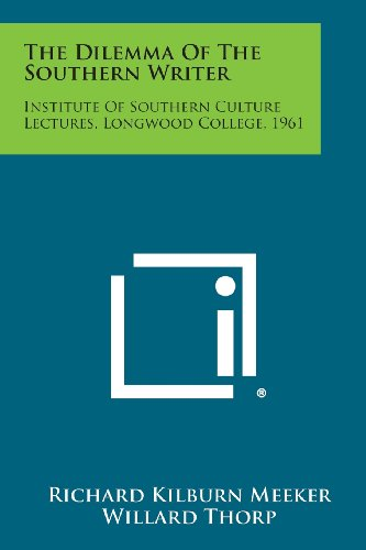 The Dilemma of the Southern Writer: Institute of Southern Culture Lectures, Longwood College, 1961