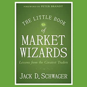 The Little Book of Market Wizards: Lessons from the Greatest Traders | [Jack D. Schwager]