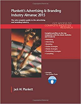 Plunkett's Advertising & Branding Industry Almanac 2015: Advertising & Branding Industry Market Research, Statistics, Trends & Leading Companies (Plunkett's Industry Almanacs)
