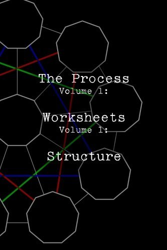 The Process Vol 1: Worksheets Vol 1: Structure: Volume 1