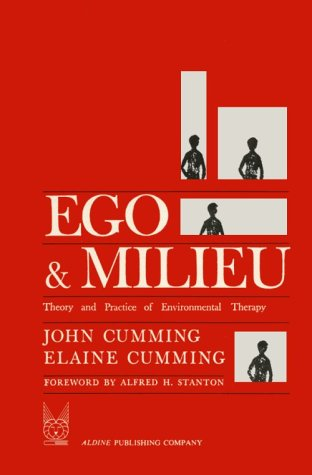 Ego and Milieu: Theory and Practice (Theory & practice of environmental therapy)