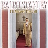 echange, troc Ralph Stanley - I'll Answer the Call