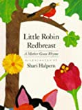 Little Robin Redbreast: A Mother Goose Rhyme