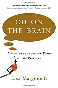"Cover of ""Oil on the Brain: Adventures fr..."