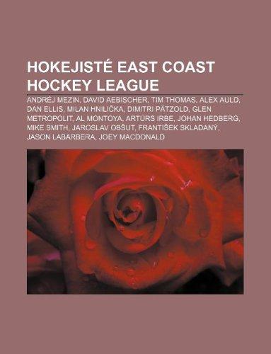 Hokejisté East Coast Hockey League: Andrèj Mezin, David Aebischer, Tim Thomas, Alex Auld, Dan Ellis, Milan Hnilika, Dimitri Pätzold (Czech Edition)