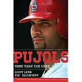 Pujols: More Than the Game ~ Tim Ellsworth