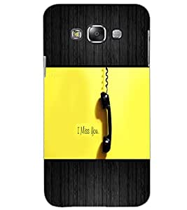 SAMSUNG GALAXY E7 I MISS YOU Back Cover by PRINTSWAG