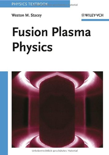 Fusion Plasma Physics (Physics Textbook)