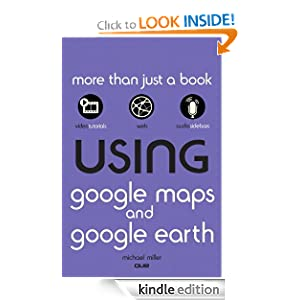 Using Google Maps and Google Earth Michael Miller