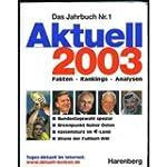 Aktuell 2003 (Das Jahrbuch Nr. 1)