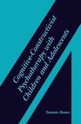 Cognitive-Constructivist Psychotherapy with Children and Adolescents, by Tammie Ronen