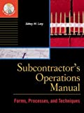 Subcontractor's Operations Manual: Forms, Processes, and Techniques (0071348581) by Levy, Sidney M.