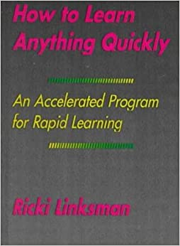 how to learn anything quickly (pdf) by ricki linksman (ebook)