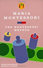 The Montessori Method 1st (first) Edition by…