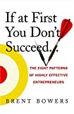 If at First You Dont Succeed...: The Eight Patterns of Highly Effective Entrepreneurs