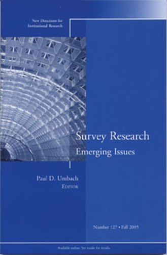 Survey Research Emerging Issues: New Directions for Institutional Research #127 (J-B IR Single Issue Institutional Research)