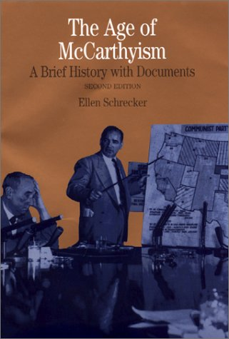 The Age of Mccarthyism: A Brief History with Documents, 2nd Edition (The Bedford Series in History and Culture), by Ellen Schrecker