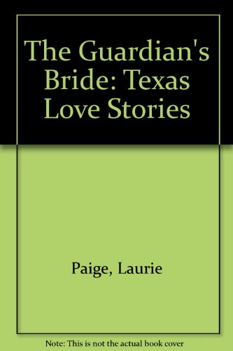 The Guardian's Bride (Greatest Texas Love Stories of all Time: Feisty Fillies #27) PDF
