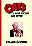 Cats I Have Known and Loved (0385659385) by Pierre Berton