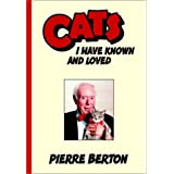 Cats I Have Known and Lovedby Pierre Berton