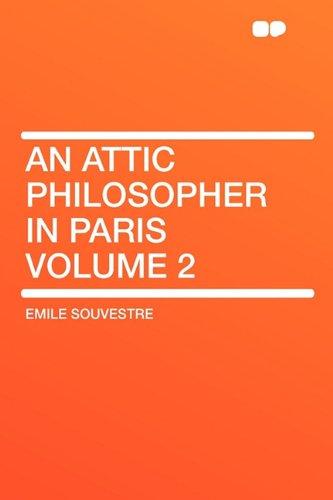 An Attic Philosopher in Paris Volume 2