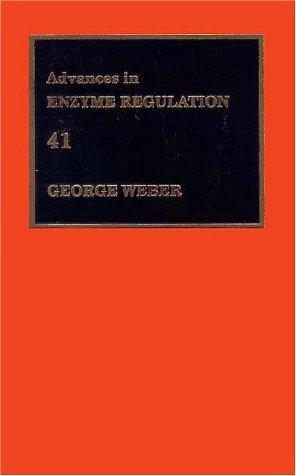 Advances In Enzyme Regulation, Volume 41, Volume 41