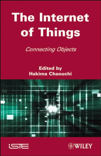 The Internet of Things: Connecting Objects From Wiley-ISTE