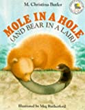 img - for Mole in a Hole (and Bear in a Lair) (Picture Books) book / textbook / text book