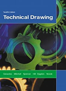 Technical Drawing a Custom Edition, Frederick E. Giesecke; Alva Mitchell; Henry Cecil Spencer; Ivan Leroy Hill; John Thomas Dygdon; James E. Novak; Shawna Lockhart