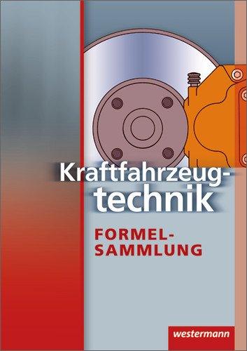 Kraftfahrzeugtechnik Formelsammlung: 3. Auflage, 2007