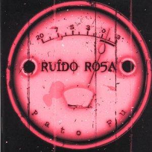 Pato Fu - Ruido Rosa - Zortam Music