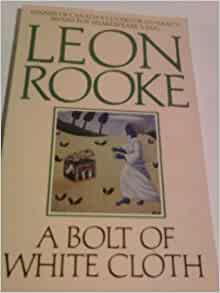 a bolt of white cloth by leon rooke A bolt of white cloth by leon rooke, 1985, ecco press, stoddart edition, in english a bolt is a unit of measurement used as an industry standard for a variety of materials from wood to canvas, typically materials stored in a roll.