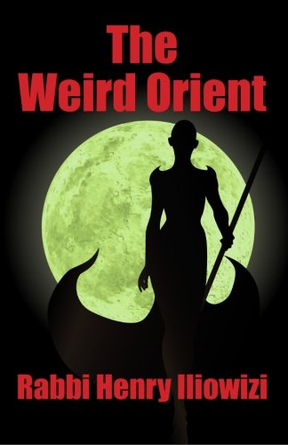 The Weird Orient: Nine Magic Tales
