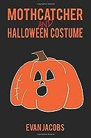 Mothcatcher and Halloween Costume by CreateSpace Independent Publishing Platform