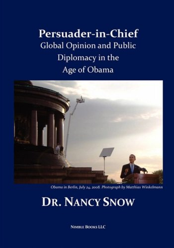 Persuader-In-Chief: Global Opinion And Public Diplomacy In The Age Of Obama