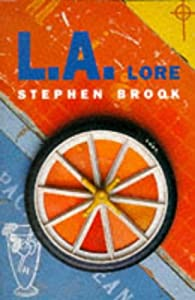 L.A. Lore: A Scintillating Exploration of Los Angeles Stephen Brook