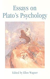 essays on platos psychology by ellen wagner