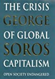 The Crisis of Global Capitalism: Open Society Endangered (0316849162) by George Soros