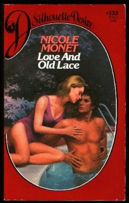 Love and Old Lace (Silhouette Desire #133), Nicole Monet